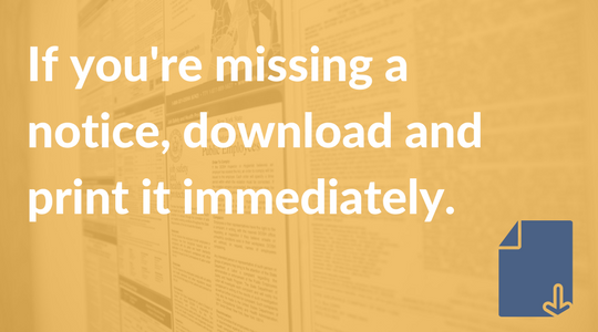If you're missing a notice, download and print it immediately..png